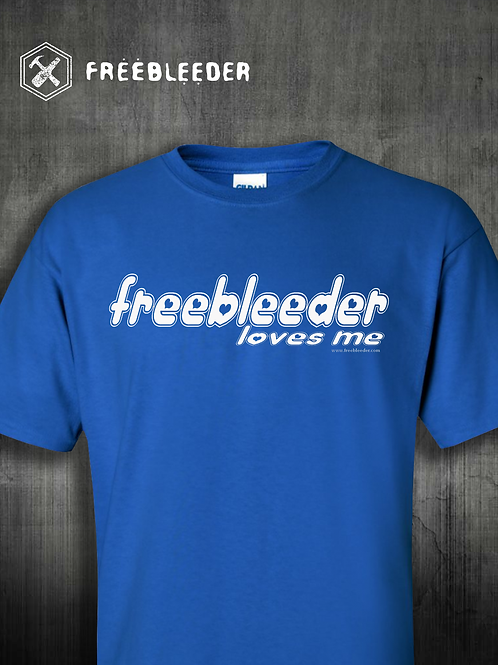 FREEBLEEDER LOVES ME / Several Colors Available