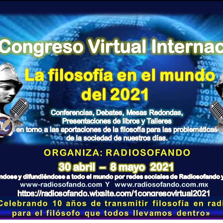 1 Congreso Virtual Radiosofando: LA FILOSOFÍA EN EL MUNDO DEL 2021.