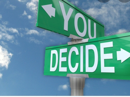 You Decide...The Choice Is yours.