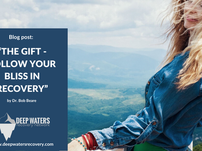 The Gift – Follow Your Bliss In Recovery