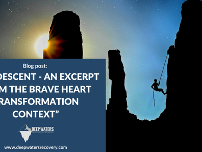The Descent – An Excerpt from The Brave Heart Transformation Context