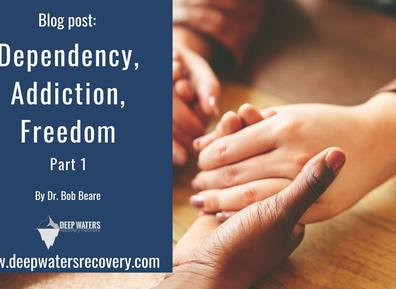 Dependency, Addiction, Freedom