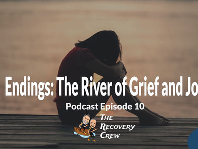 Endings: The River of Grief and Joy