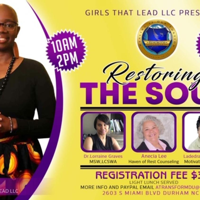 Girls that lead LLC present Restoring the Soul