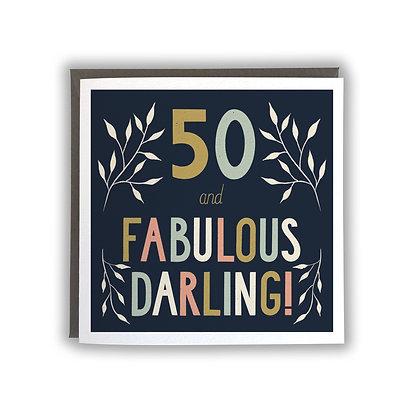 50 & Fabulous Darling!