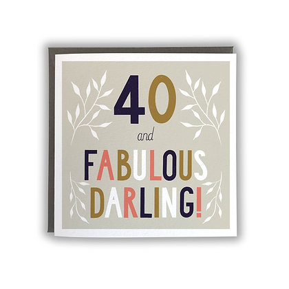 40 & Fabulous Darling!