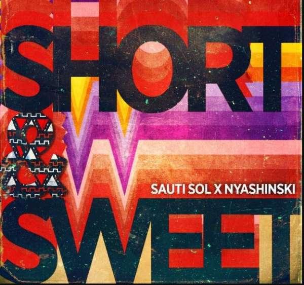 Sauti Sol - Short N Sweet