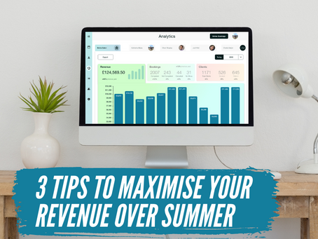 3 Tips to Maximise your Revenues over Summer