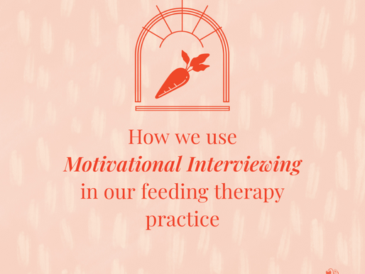 How we use Motivational Interviewing in our feeding therapy practice