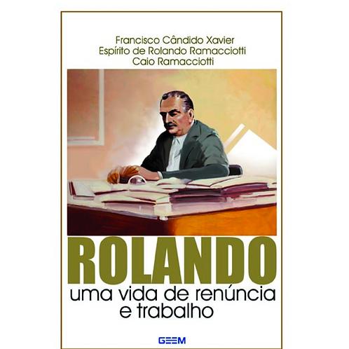 Rolando - Uma Vida de Renúncia e Trabalho