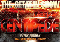 DeeJay Centipede The Get It In Show