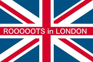 ROOOOOTS IN LONDON.jpg