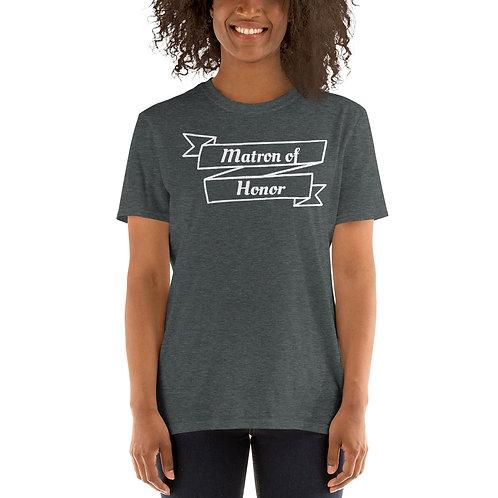 Matron of Honor Short-Sleeve Unisex T-Shirt