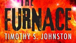 Review of 'The Furnace', by Canadian Scifi author, Timothy S. Johnston