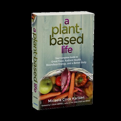A Plant-Based Life by Micaela Cook Karlsen Paperback