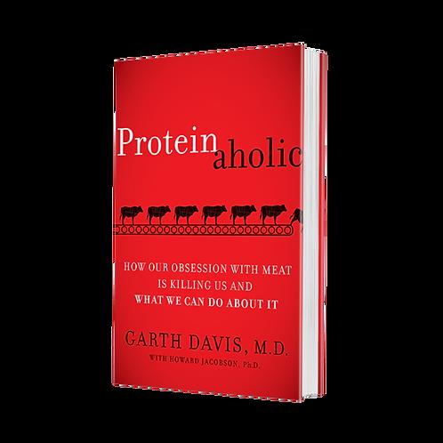 Proteinaholic by Garth Davis, M.D. Paperback
