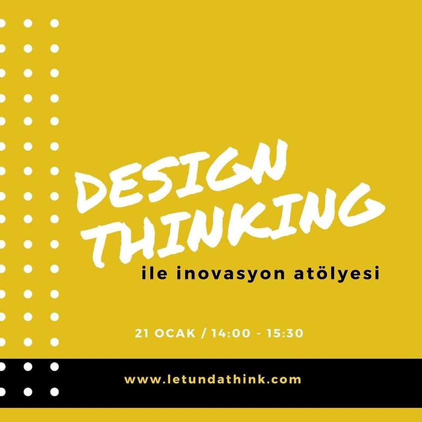 Design Thinking İle İnovasyon Yönetimi Atölyesi