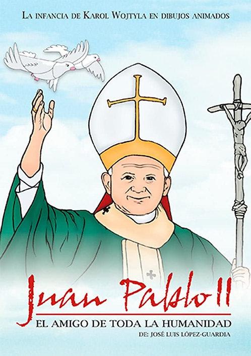 Juan Pablo II, El amigo de la humanidad (2 en 1)