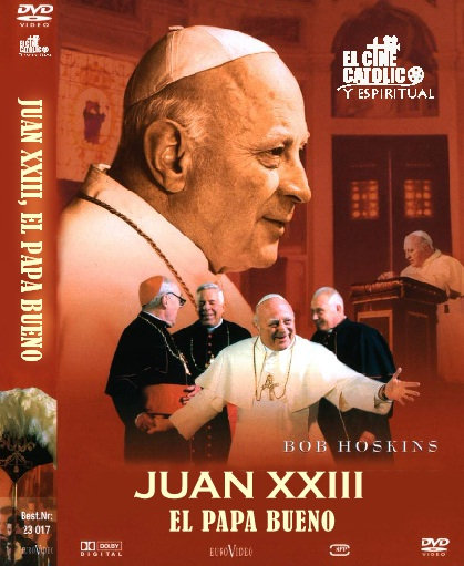 Juan XXIII: El Papa Bueno