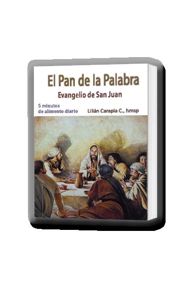 EL PAN DE LA PALABRA. EVANGELIO DE SAN JUAN