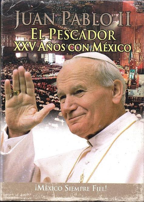 Juan Pablo II, El Pescador, XXV años con México
