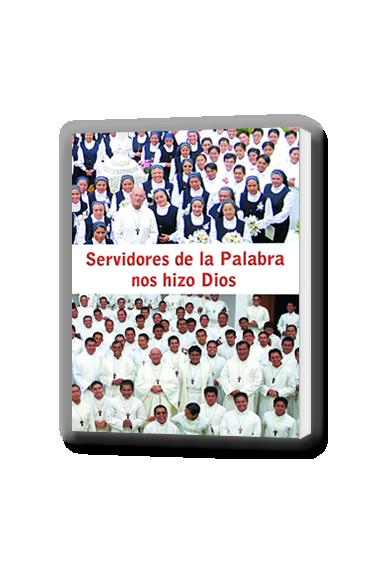 SERVIDORES DE LA PALABRA NOS HIZO DIOS