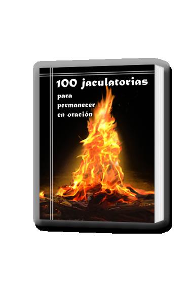 100 JACULATORIAS PARA PERMANECER EN ORACIÓN