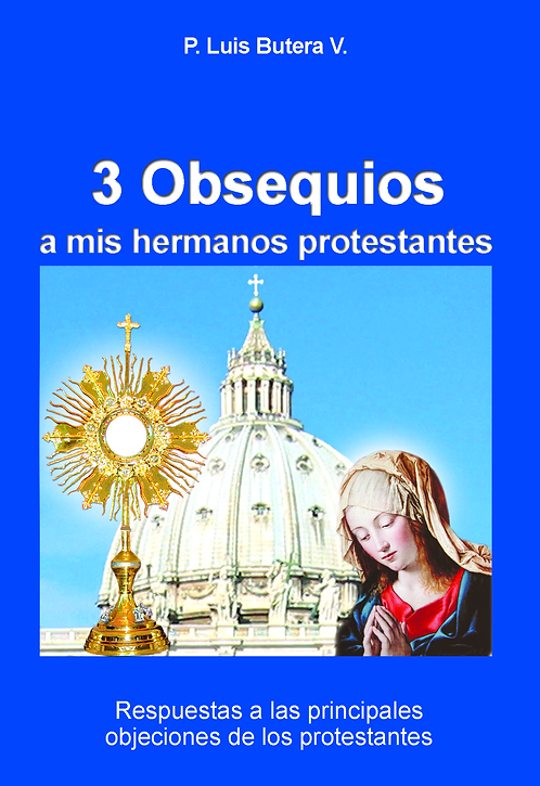 Tres 3 Obsequios a mis Hermanos Protestantes