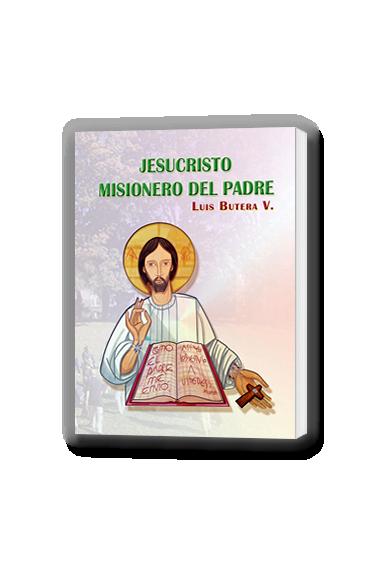 JESUCRISTO MISIONERO DEL PADRE