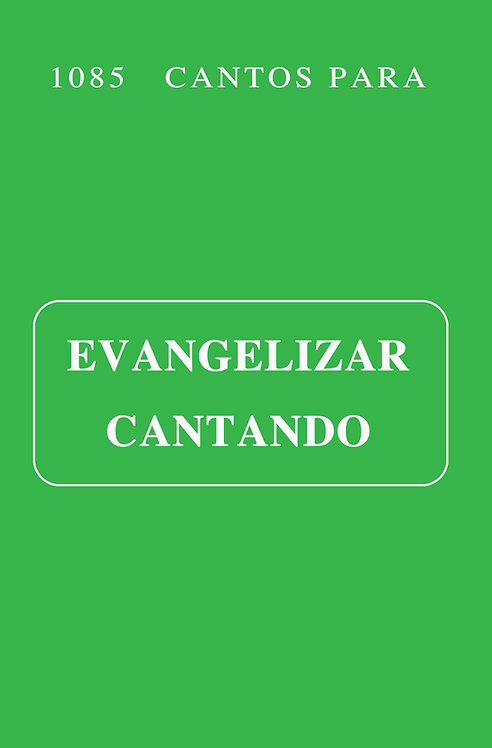 Evangelizar Cantando -1085 cantos-