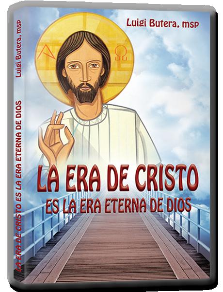 La era de Cristo es la era eterna de Dios