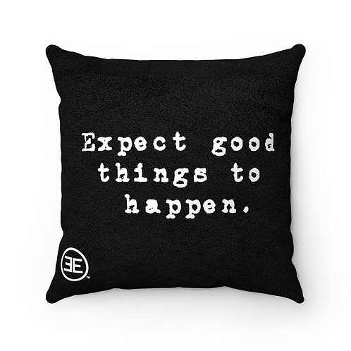 Good Things Happen Pillow -  18x18 Square Pillow