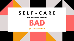 Self-care for when the news is bad