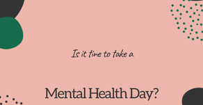 How to know when it is the right time to take a Mental Health Day off from work.