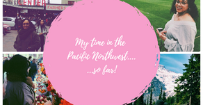 My time in the Pacific Northwest...so far!