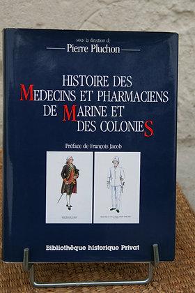 PLUCHON/ Histoire des médecins et pharmaciens de Marine et des colonies