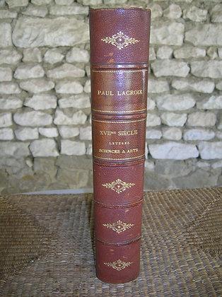 LACROIX  / XVIIème Lettres, Sciences et Arts