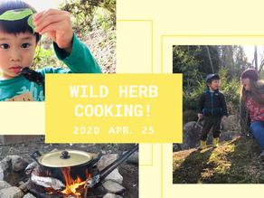 Wild Herb Cooking!