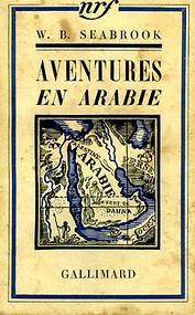 Aventures en Arabie. W. B. Seabrook