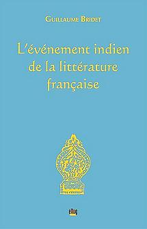 l'événement indien de la littérature française Guillaume Bridet