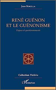 René Guénon et le guenonisme - Jean Borella