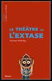 le theatre de l'extase