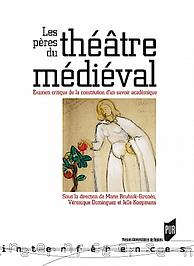 les pères du theatre medieval