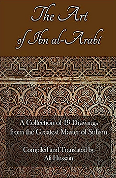 The art of Ibn al arabi. Ali Hussain