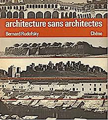 architecture sans architectes Bernard RUDOLFSKY