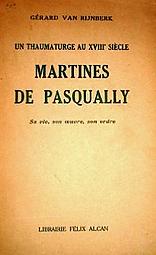 Un thaumaturge au XVIIIe s. Martines de Pasqally