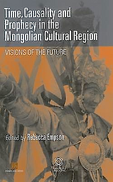 Time, Causality and Prophecy in the Mongolian Cultural Region