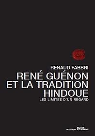 René Guénon et la tradition hindoue par R. Fabbri