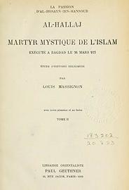 La Passion d'Al-HallaJ. Louis Massignon