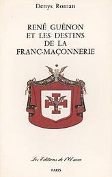 René Guénon Destins de la Franc-Maçonnerie